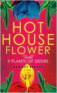 Hothouse Flower and the 9 Plants of Desire new age fiction metaphysical novel spiritual fiction