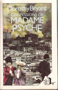 Confessions of Madame Psyche by Dorothy Bryant new age novel metaphysical fiction spiritual novel psychic