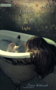 A Certain Slant of Light Laura Whitcomb metaphysical fiction new age novel  spirituality