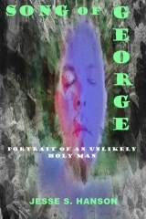 Song of George Jesse S Hanson spiritual fiction metaphysical novel new age fiction