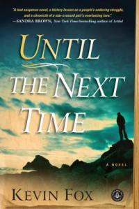 Until the Next Time Kevin Fox spiritual fiction metaphysical novel reincarnation