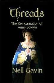 Threads: Reincarnation of Anne Boleyn spiritual novel metaphysical fiction new age