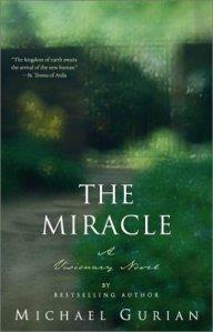 Miracle, A Visionary Novel Michael Gurian spiritual fiction metaphysical novel new age