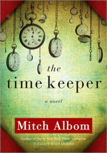 he Time Keeper Mitch Albom metaphysical fiction spiritual novel new age fiction