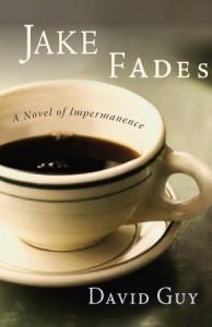 Jake Fades David Guy Zen novel metaphysical fiction spiritual fiction new age novel