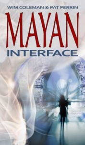 mayan-interface-coleman-perrin-visionary-fiction-metaphysical-novel-spiritual-fiction