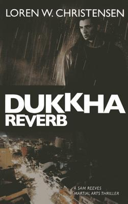 dukkha reverb loren christensen visionary fiction